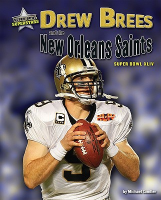 Drew Brees and the New Orleans Saints By Sandler, Michael